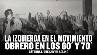 """getlinkyoutube.com-Cátedra libre: """"La izquierda y el movimiento obrero en los 60' y 70'"""" // Clase 3"""