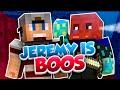 JEREMY IS BOOS!