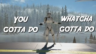 getlinkyoutube.com-You gotta do whatcha gotta do - A Star Wars Battlefront Song