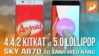 getlinkyoutube.com-Sky A870 : So sánh hiệu năng Android 5.0 Lollipop và Android 4.4.2 Kitkat
