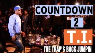T.I. - The Countdown To Trouble Man (Episode #2) (The Trap's Back Jumpin')