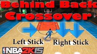 getlinkyoutube.com-HOW TO DO BEHIND BACK CROSSOVER - NBA 2k15