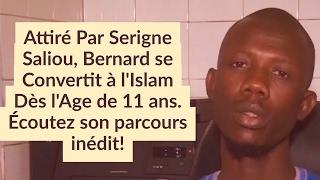 getlinkyoutube.com-Attiré Par Serigne Saliou, Bernard se Convertit à l'Islam Dès l'Age de 11 ans. Écoutez son parcours!