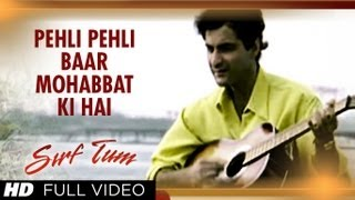 Pehli Pehli Baar Mohabbat Ki Hai Full Song   Sirf Tum   Sanjay Kapoor, Priya Gill