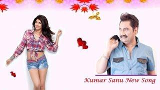 Kumar Sanu 2017 New Song - Tumse Mil Ke Zindagi | Love Melody