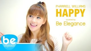 Pharrell Williams - Happy | Covered By Be Elegance Ft. Name