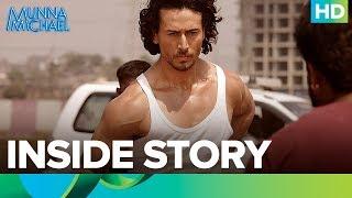 Munna Michael | The Inside Story | Tiger Shroff, Nawazuddin Siddiqui & Nidhhi Agerwal