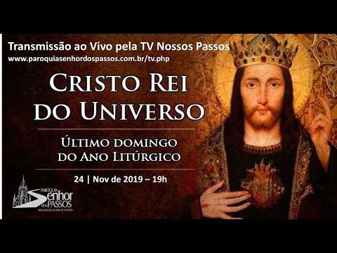 Missa de Solenidade de Jesus Cristo, Rei do Universo - 24/11/2019 - 19h00
