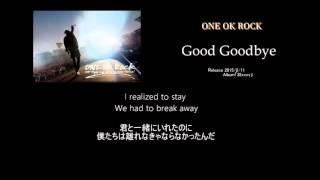 getlinkyoutube.com-ONE OK ROCK -Good Goodbye-【歌詞/和訳】