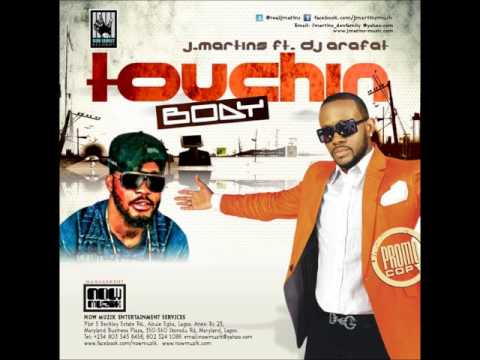 J. Martins Feat. DJ Arafat -- Touchin' Body