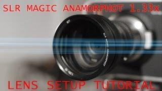 getlinkyoutube.com-SLR Magic 1.33x Anamorphic Adapter 35mm T1.4 Tutorial Video
