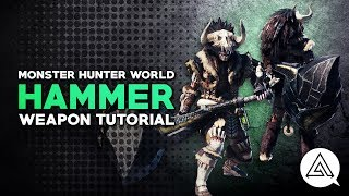 Monster Hunter World | Hammer Tutorial