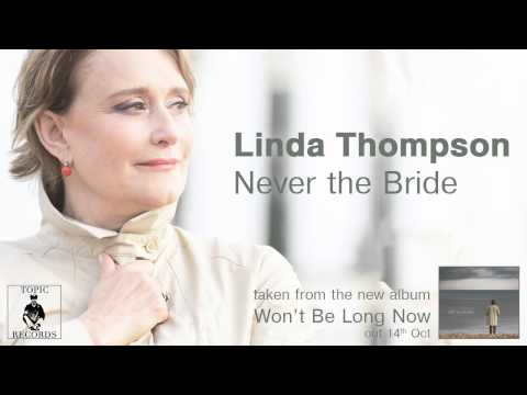 Linda Thompson - Never The Bride [Official Audio]