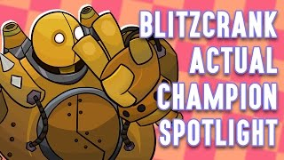 Blitzcrank ACTUAL Champion Spotlight