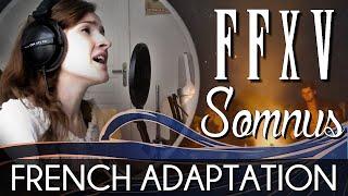 ♈ [French] Somnus - Final Fantasy XV
