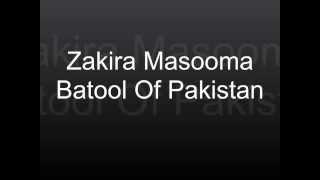getlinkyoutube.com-ZAKIRA MASOOMA BATOOL OF PAKISTAN SHAHDAT E HAZRAT AMEER MUSLIM IBN AQEEL DI JORI