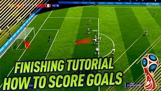 FIFA 18 WORLD CUP FINISHING TUTORIAL - SECRET SHOOTING TIPS & TRICKS - HOW TO SCORE GOALS width=