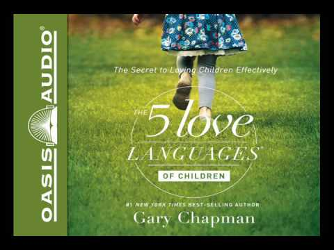 """The 5 Love Languages of Children"" by Gary Chapman & Ross Campbell"
