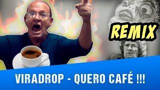 getlinkyoutube.com-Viradrop - Quero Café (Remix)