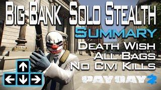 getlinkyoutube.com-Payday 2 - Big Bank Solo Stealth Death Wish All Bags No Civi Kills - Summary