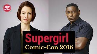 SDCC 2016: Chyler Leigh e David Harewood de Supergirl