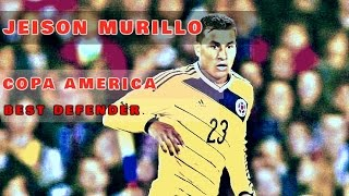 getlinkyoutube.com-☆ Jeison Murillo ☆ Copa America • Best Defender •
