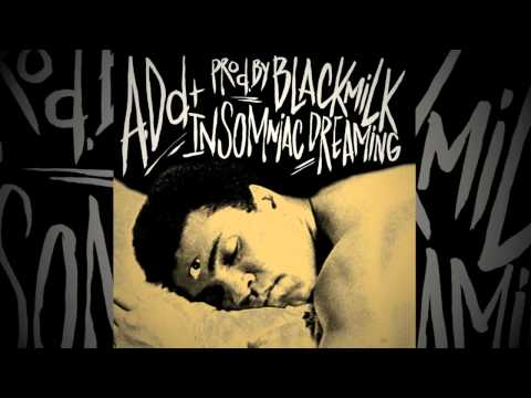 A.Dd+ - Insomniac Dreaming (produced by Black Milk)