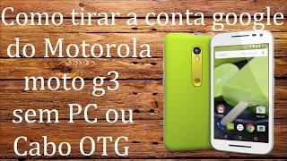 getlinkyoutube.com-Como desbloquear Motorola sem PC,Notebook ou Cabo Motorola Moto G3,G4,X2,X PLAY e outros...