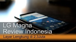 getlinkyoutube.com-LG Magna Review Indonesia : Layar Lengkung di 2,3Juta