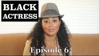 BLACK Actress | Episode 6 - feat. Essence Atkins