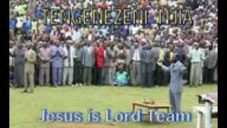 Jesus is Lord Team - Tengenezeni Njia