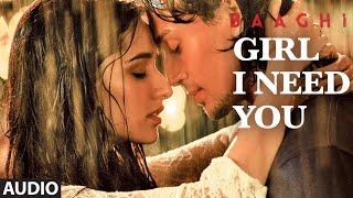 Girl I Need You (Audio)   BAAGHI   Tiger & Shraddha   Arijit Singh, Meet Bros, Roach Killa, Khushboo width=