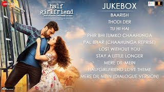 Half Girlfriend - Full Movie Audio Jukebox | Arjun Kapoor & Shraddha Kapoor width=