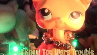 LPS- I Knew You Were Trouble (For 6,000!)