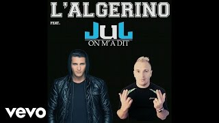 L'Algerino - On M'A Dit (ft. Jul)