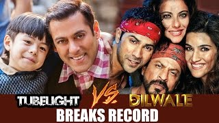 Salman Khan's Tubelight BEATS Shahrukh Khan's Dilwale BREAKS RECORDS Before Releases