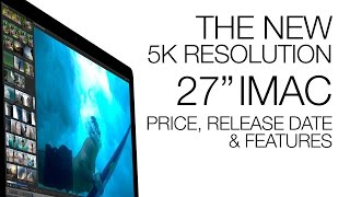 getlinkyoutube.com-The New Apple 5K Retina iMac: What You Need to Know!