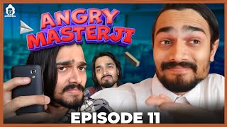 BB Ki Vines  | Angry Masterji  Part 11 |