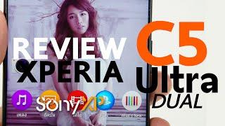 getlinkyoutube.com-SonyXP - รีวิว Xperia C5 Ultra Dual (ไทย/TH)