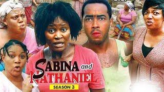 SABINA AND NATHANIEL 3 - 2018 LATEST NIGERIAN NOLLYWOOD MOVIES