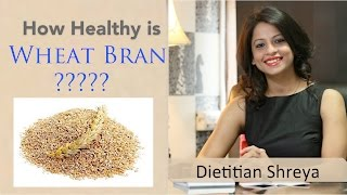 How healthy is the Wheat bran