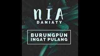 getlinkyoutube.com-Burungpun Ingat Pulang - Nia Daniaty