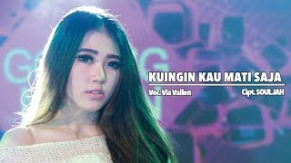 Via Vallen - Kuingin Kau Mati Saja (Official Music Video)