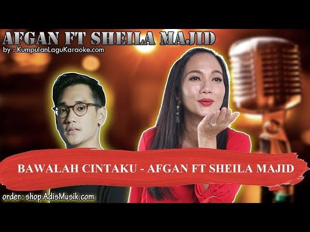 BAWALAH CINTAKU -  AFGAN FT SHEILA MAJID Karaoke