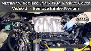 getlinkyoutube.com-Video 2 Nissan V6 Replace Spark Plug & Valve Cover - REMOVE INTAKE PLENUM