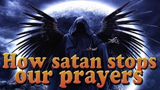 getlinkyoutube.com-How satan stops our prayers - Combat in the Heavenly Realms