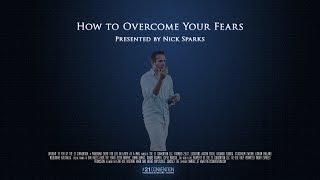 getlinkyoutube.com-How to Overcome Your Fears | Nick Sparks | Full Length HD