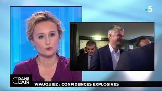 Wauquiez : confidences explosives #cdanslair 19.02.2018