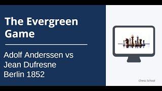 The Evergreen Game: Adolf Anderssen vs Jean Dufresne