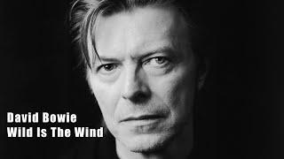 getlinkyoutube.com-David Bowie - Wild Is The Wind (Lyrics)